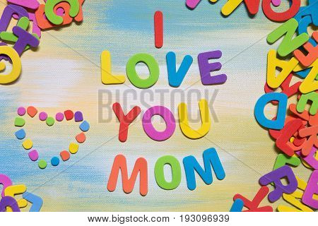 Colorful Letters, Text I Love You Mom