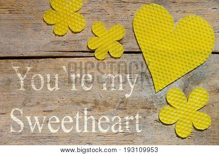 Beeswax, Heart And Flowers On Wooden Table, You´re My Sweetheart