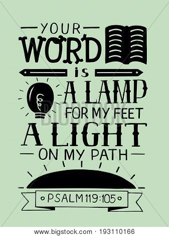 Hand lettering Your word is a lamp for my feet a light on my path. Bible verse. Christian poster. New Testament. Modern calligraphy. Psalm