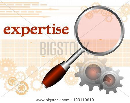 Colorful illustration with magnifying glass, gears and the word expertise written with brown letters