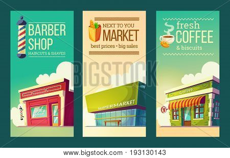 Set of cartoon illustrations, vertical banners in retro style with supermarket, barber shop, coffee house. Excellent advertising posters for commercial activities
