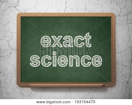 Science concept: text Exact Science on Green chalkboard on grunge wall background, 3D rendering