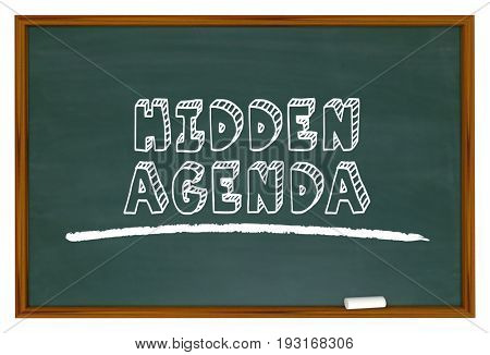Hidden Agenda Chalkboard Words Secret Plan 3d Illustration