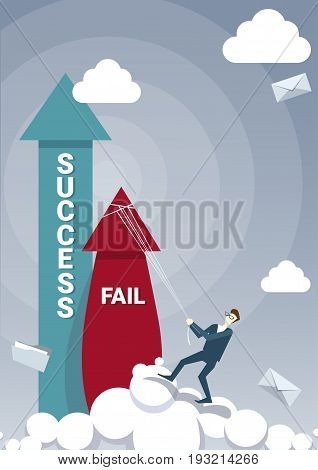 Business Man Hold Fail With Rope While Sucess Arrow Growing Up Flat Vector Illustration
