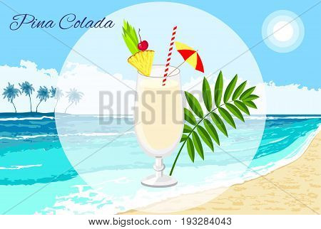 Pina Colada cocktail vector cartoon style on the seaside background. Summer long drink isolated on white for restaurant bar menu or beach party banner and flyer