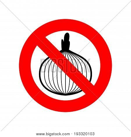 Stop Onion. Acute Smell Is Forbidden. Red Prohibitory Sign