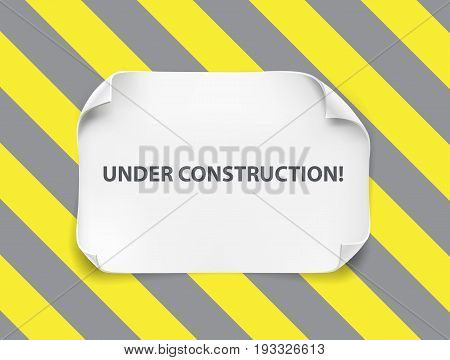 White realistic paper sheet with curved corners and soft shadow on constructing yellow gray background. Under construction web banner. Paper frame for text.