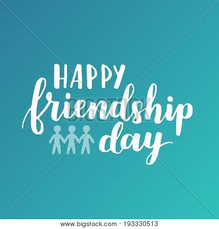Lettering About World Friendship Day. Hand Written Phrase With White Ink On Colorful Bright Backgrou