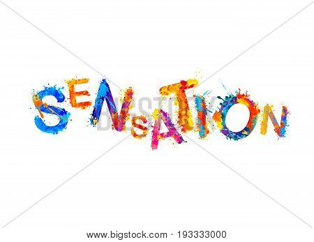 Sensation. Vector word of colorful splash paint