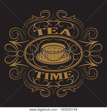 A cup of tea, logo, tea time design template, antique label on black. Vintage frame with ornament.