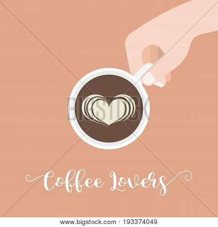 Coffee lover hand lettering caligraphic and hand holding cup of coffee with latte art heart shape, flat design vector for use as cover, banner or poster