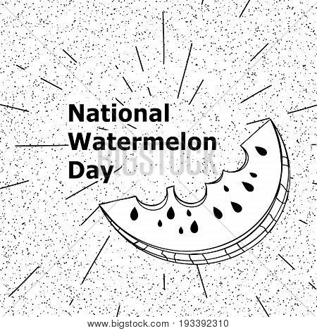 Day poster watermelon, a national holiday in the US on August 3, juicy piece of delicious watermelon. Black and white color. Many scattered particles. Stock vector