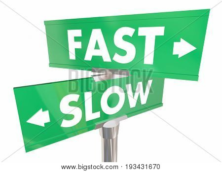Fast Vs Slow Two Road Street Signs Speed 3d Illustration