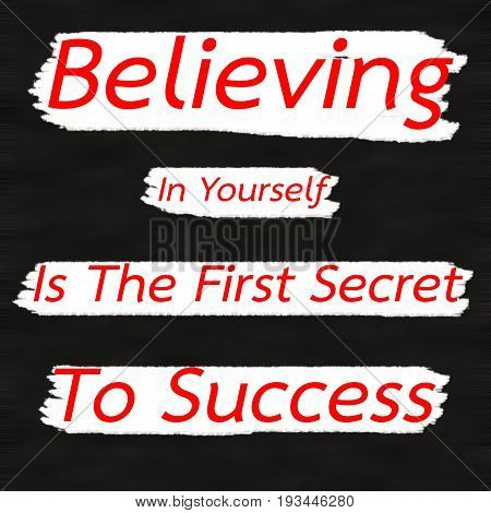 Believing In Yourself Is The First Secret To Success.Creative Inspiring Motivation Quote Concept Red Word On Black wood Background.