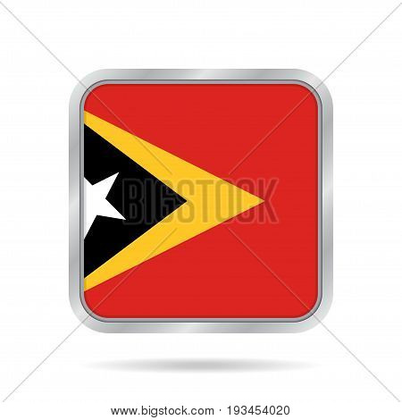 National flag of East Timor. Shiny metallic gray square button with shadow.