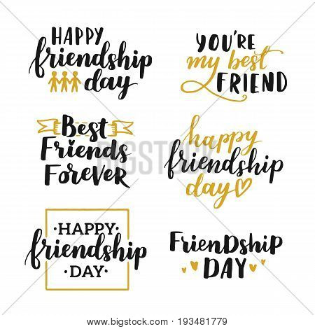 Lettering Set About World Friendship Day. Hand Written Phrases With Black And Gold Ink On White Isol