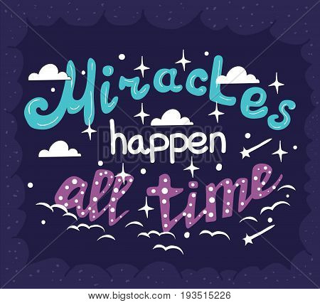Miracles happen all the time - motivation poster with hand drawn letters
