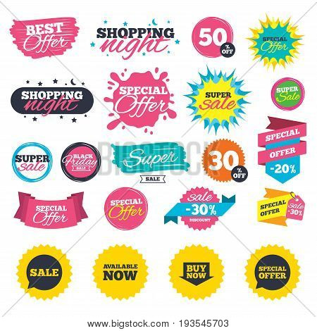 Sale shopping banners. Sale icons. Special offer speech bubbles symbols. Buy now arrow shopping signs. Available now. Web badges, splash and stickers. Best offer. Vector