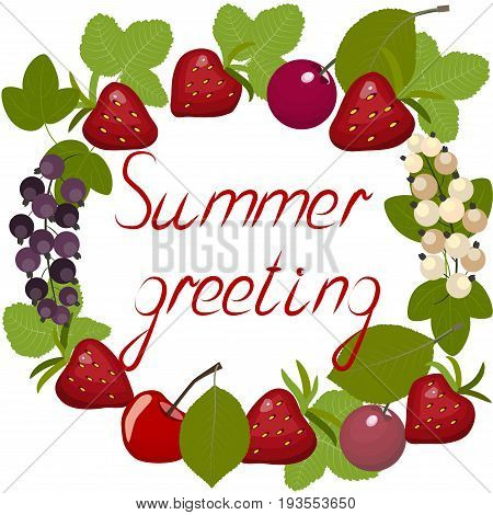 Greetingcard summer berries, circle of strawberries, cherries and currants with leaves, isolated on white background, vector illustration