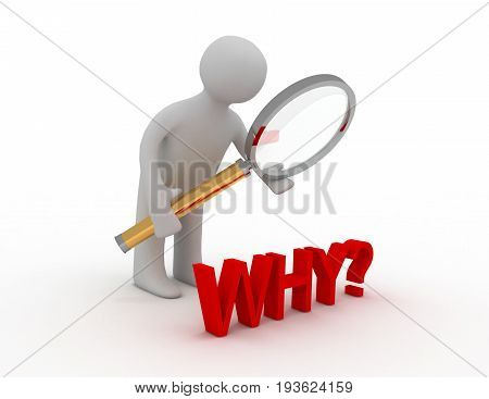 3d man with lens and word why . 3d rendered illustration