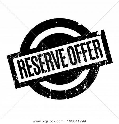 Reserve Offer rubber stamp. Grunge design with dust scratches. Effects can be easily removed for a clean, crisp look. Color is easily changed.