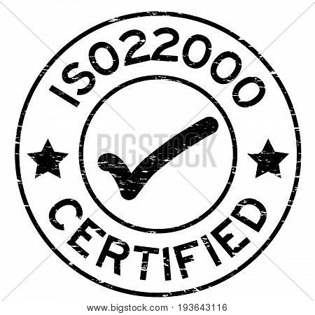 Grunge black ISO 22000 certified with mark icon round rubber seal stamp on white background