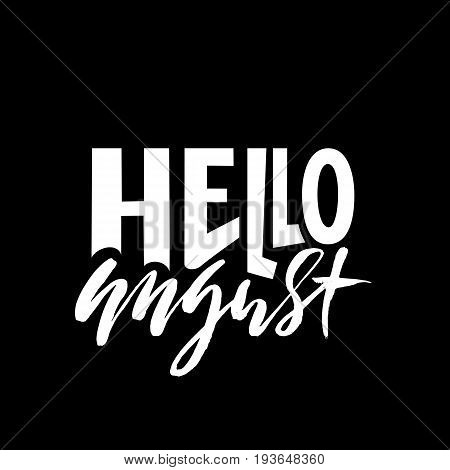 Hello august. Summer month lettering. Calligraphic inscription. Vector typography illustration