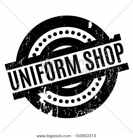 Uniform Shop rubber stamp. Grunge design with dust scratches. Effects can be easily removed for a clean, crisp look. Color is easily changed.