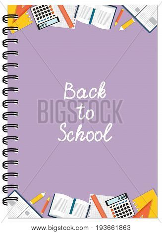 Cover design with education stationery and text Back to school for tutorial cover notebook sketchbook album copybook. Cover A5 notebook template with spiral. EPS 10.