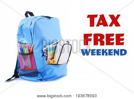 Backpack with school supplies and text TAX FREE WEEKEND on white background