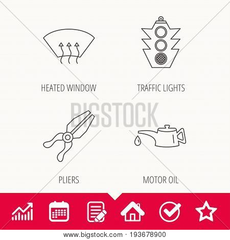 Motor oil change, traffic lights and pliers icons. Heated window linear sign. Edit document, Calendar and Graph chart signs. Star, Check and House web icons. Vector