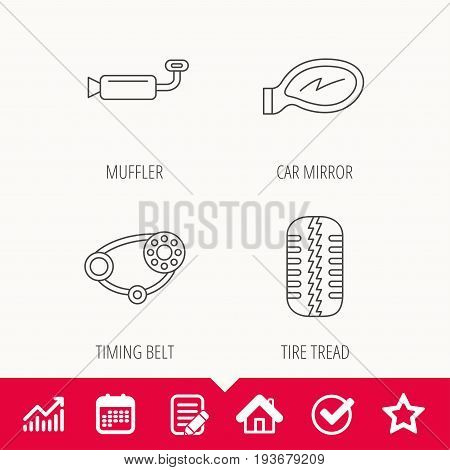 Tire tread, car mirror and timing belt icons. Muffler linear sign. Edit document, Calendar and Graph chart signs. Star, Check and House web icons. Vector