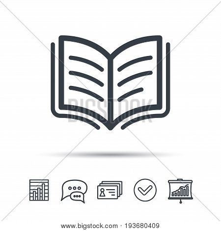 Book icon. Study literature sign. Education textbook symbol. Chat speech bubble, chart and presentation signs. Contacts and tick web icons. Vector