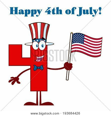 Patriotic Red Number Four Cartoon Mascot Character Wearing A USA Hat And Waving An American Flag. Illustration Isolated On White Background With Text Happy 4 Of July