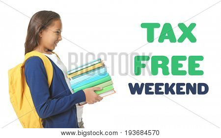 Girl with books and text TAX FREE WEEKEND on white background
