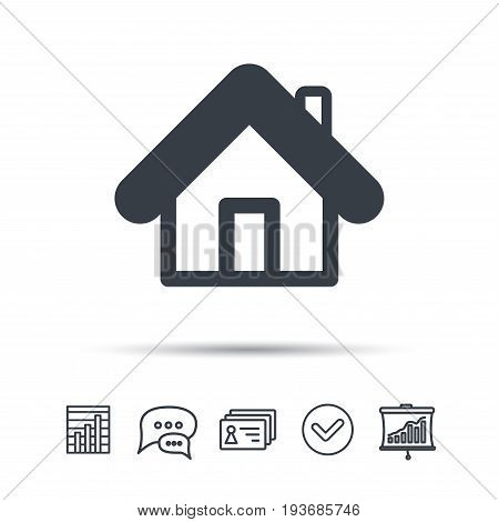 Home icon. House building symbol. Real estate construction. Chat speech bubble, chart and presentation signs. Contacts and tick web icons. Vector