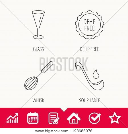 Soup ladle, glass and whisk icons. DEHP free linear sign. Edit document, Calendar and Graph chart signs. Star, Check and House web icons. Vector