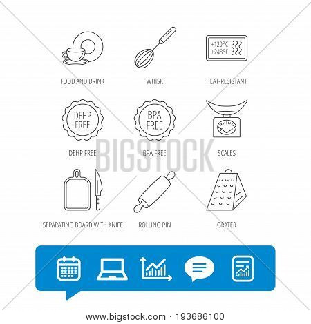 Kitchen scales, whisk and grater icons. Rolling pin, board and knife linear signs. Food and drink, BPA, DEHP free icons. Report file, Graph chart and Chat speech bubble signs. Vector