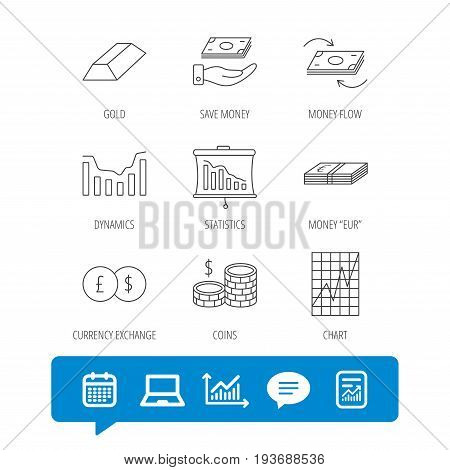 Banking, cash money and statistics icons. Money flow, gold bar and dollar usd linear signs. Dynamics chart, coins and savings icons. Report file, Graph chart and Chat speech bubble signs. Vector