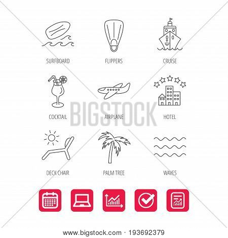 Cruise, waves and cocktail icons. Hotel, palm tree and surfboard linear signs. Airplane, deck chair and flippers flat line icons. Report document, Graph chart and Calendar signs. Vector