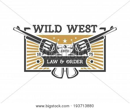 Wild west vintage isolated label with revolvers. American rodeo event badge, authentic cowboy show symbol vector illustration.