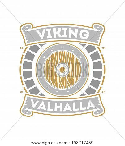Viking valhalla isolated label with war shield. Scandinavian viking warrior badge, medieval barbarian emblem, nordic culture vector illustration.