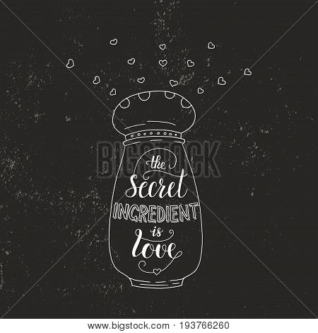 Unique lettering poster with a phrase- The secret ingredient is love. Vector art. Trendy handwritten illustration for t-shirt design, notebook cover, poster for bakery shop and cafe.