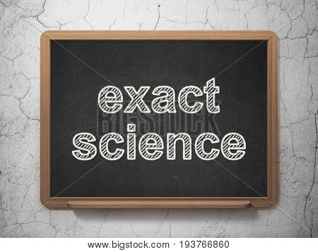 Science concept: text Exact Science on Black chalkboard on grunge wall background, 3D rendering