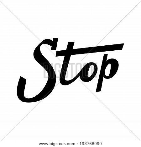 stop quote. Ink hand lettering. Modern brush calligraphy. Handwritten phrase. Inspiration graphic design typography element. Cute simple vector sign.