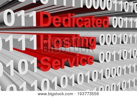 Dedicated hosting service in the form of binary code, 3D illustration