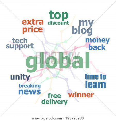 Text Global. Business Concept . Word Cloud Collage. Background With Lines And Circles