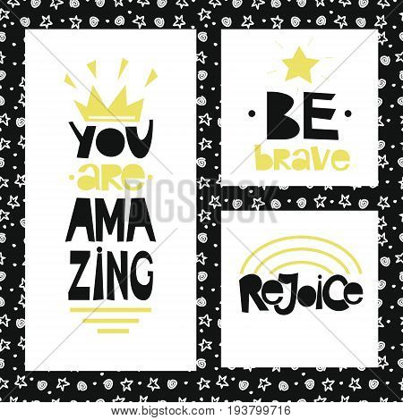 Three sentences on black background of stars and spirals. Be brave. You are amazing. Rejoice. Poster. Card.