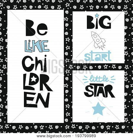 Three sentences on the background of stars and spirals. Be like children. Great start.Little star. Kids design. Poster.
