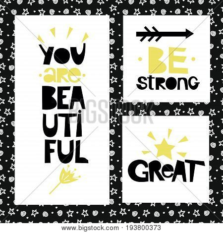 Three sentences on black background of stars and spirals. Be strong. You are beautiful. Great. Poster. Card.